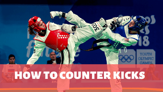 How To Counter Kicks In Taekwondo, Kickboxing and MMA - Law