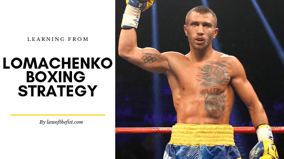 13 Lomachenko Strategies Every Boxer Should Learn From Law Of The Fist