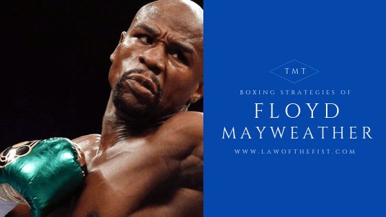 14 FLOYD MAYWEATHER STRATEGIES EVERY BOXER SHOULD LEARN FROM